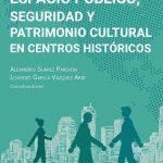 Espacio Público, Seguridad y Patrimonio Cultural en Centros Históricos