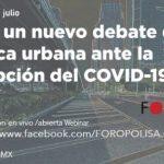 Evento webinar - Hacia un nuevo debate de la política urbana ante la disrupción del COVID-19