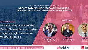 """21 de julio. Ciclo de encuentros virtuales: Foro de Alcaldes """"Planificando las ciudades del mañana: El derecho a la ciudad y las agendas globales en el contexto COVID -19"""""""