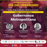 Ciclo de Debates Virtuales:  Gobernanza Metropolitana – Lunes, 30 de noviembre de 2020 - 18:00 (hora Lima)