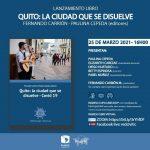 """Lanzamiento libro """"QUITO: LA CIUDAD QUE SE DISUELVE"""" Fernando Carrión - Paulina Cepeda 25/03/21"""